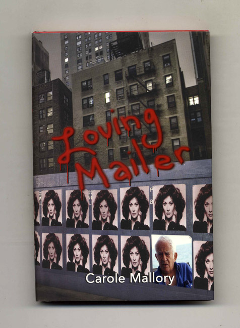 Loving Mailer - 1st Edition/1st Printing. Carole Mallory.