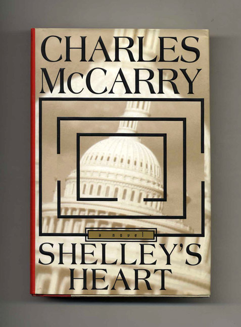 Shelley's Heart - 1st Edition/1st Printing. Charles McCarry.