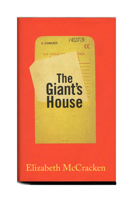 The Giant's House - 1st Edition/1st Printing. Elizabeth McCracken.