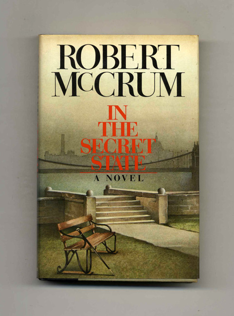 In the Secret State - 1st Edition/1st Printing. Robert McCrum.