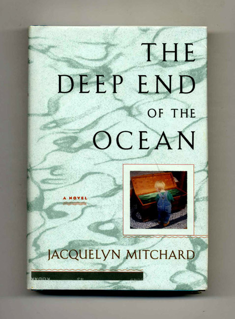 The Deep End of the Ocean - 1st Edition/1st Printing. Jacquelyn Mitchard.