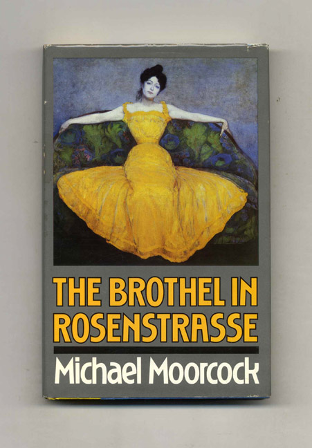 The Brothel In Rosenstrasse - 1st US Edition/1st Printing. Michael Moorcock.
