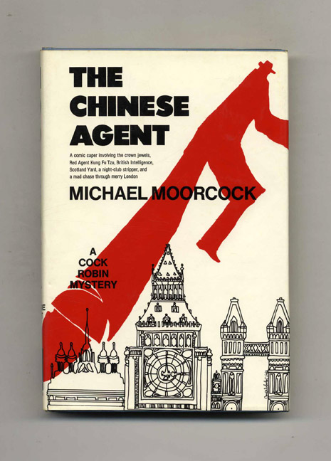 The Chinese Agent - 1st Edition/1st Printing. Michael Moorcock.