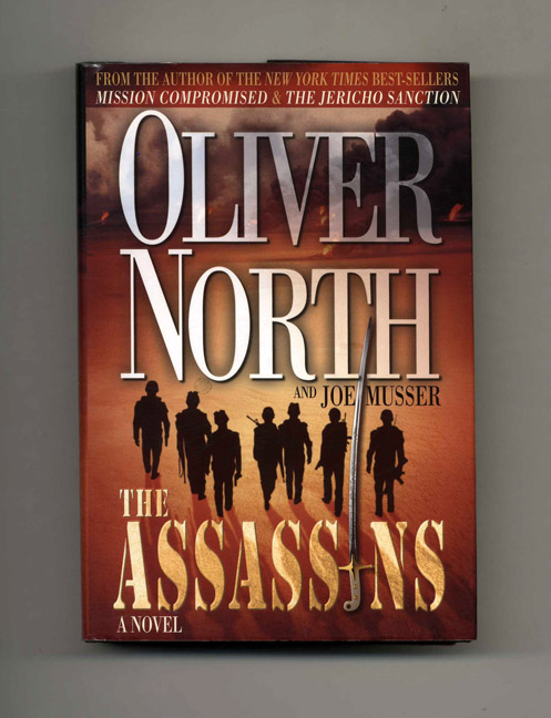 The Assassins - 1st Edition/1st Printing. Oliver North.