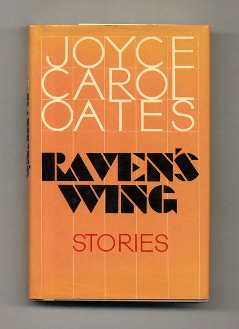 Raven's Wing - 1st Edition/1st Printing. Joyce Carol Oates.