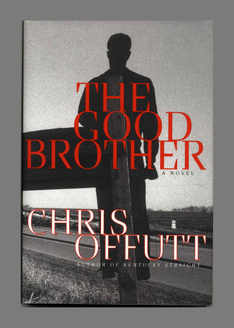 The Good Brother - 1st Edition/1st Printing. Chris Offutt.