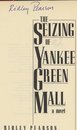 The Seizing of Yankee Green Mall - 1st Edition/1st Printing. Ridley Pearson.