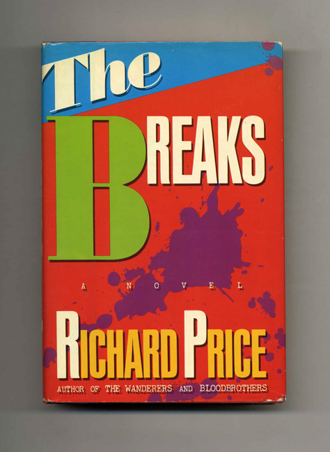 The Breaks - 1st Edition/1st Printing. Richard Price.