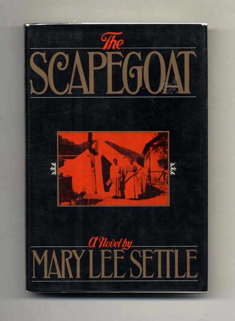 The Scapegoat - 1st Edition/1st Printing. Mary Lee Settle.