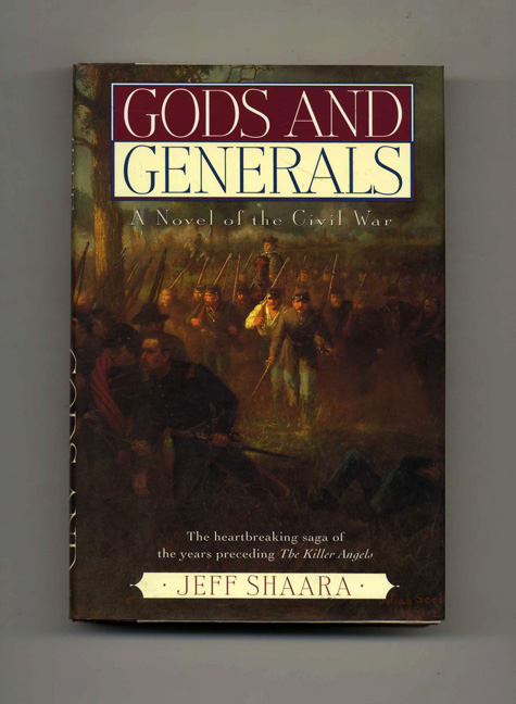 Gods and Generals - 1st Edition/1st Printing. Jeff Shaara.