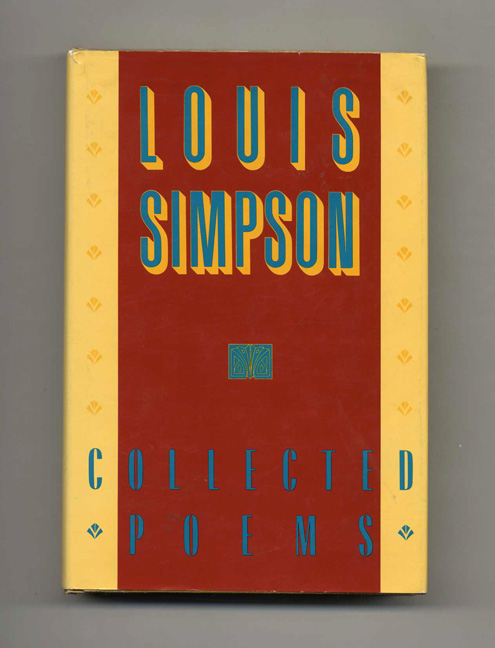 Collected Poems - 1st Edition/1st Printing. Louis Simpson.