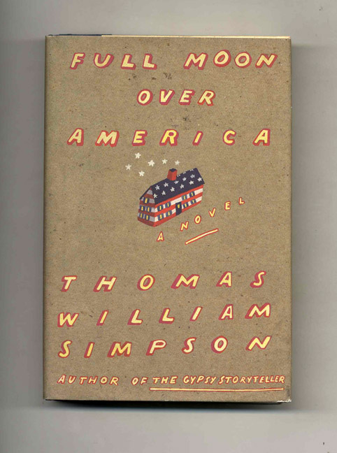 Full Moon Over America - 1st Edition/1st Printing. Thomas William Simpson.