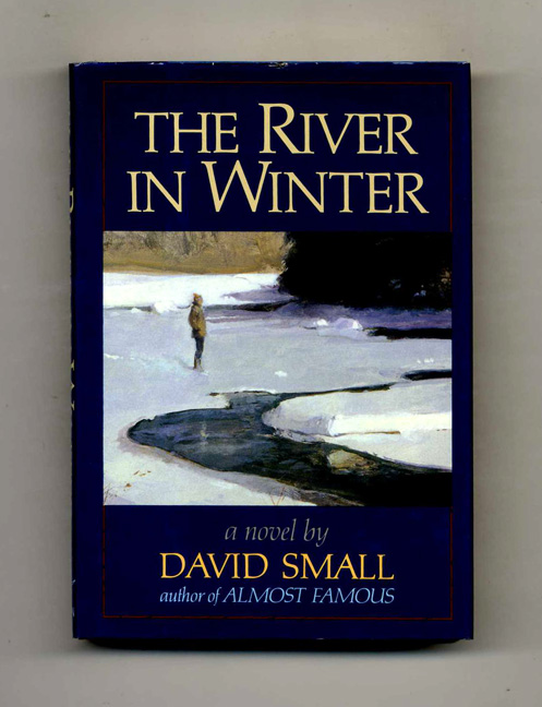 The River in Winter - 1st Edition/1st Printing. David Small.