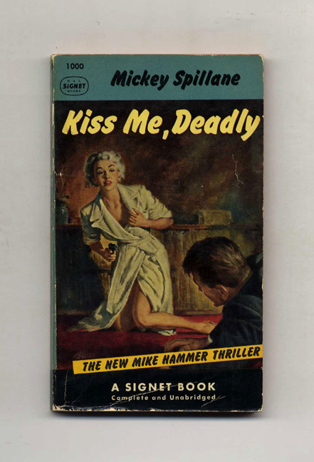 Kiss Me, Deadly. Mickey Spillane.