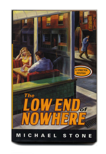 The Low End of Nowhere - 1st Edition/1st Printing. Michael Stone.