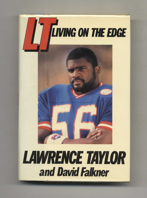 LT: Living on the Edge - 1st Edition/1st Printing. Lawrence Taylor.