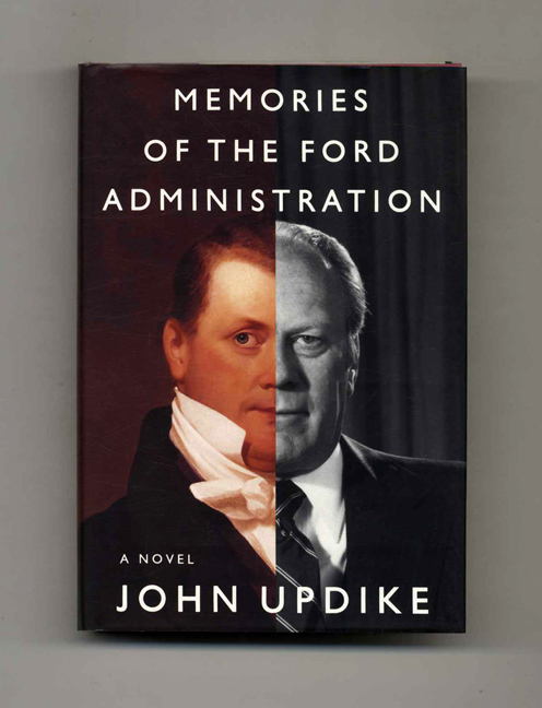 Memoirs of the Ford Administration - 1st Edition/1st Printing. John Updike.