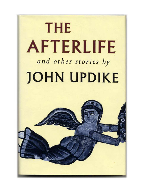 The Afterlife - 1st Edition/1st Printing. John Updike.