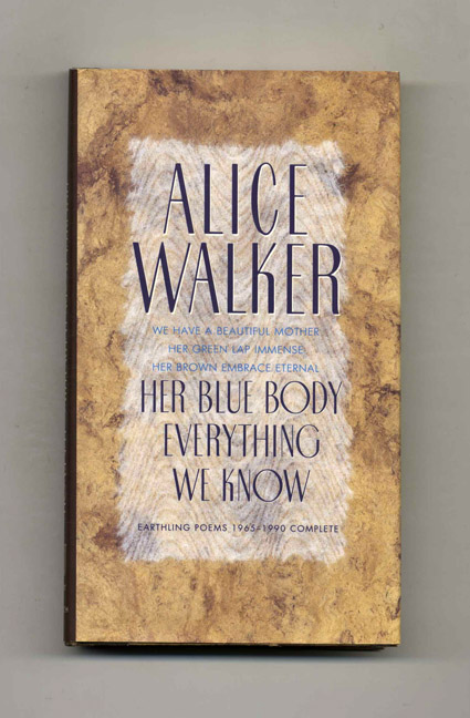 Her Blue Body Everything We Know - 1st Edition/1st Printing. Alice Walker.