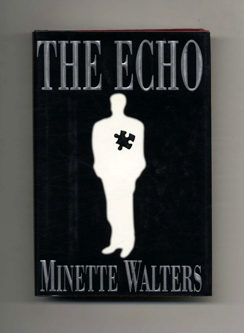 The Echo - 1st Edition/1st Printing. Minette Walters.