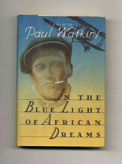 In The Blue Light Of African Dreams - 1st Edition/1st Printing. Paul Watkins.