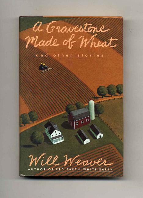 A Gravestone Made of Wheat - 1st Edition/1st Printing. Will Weaver.