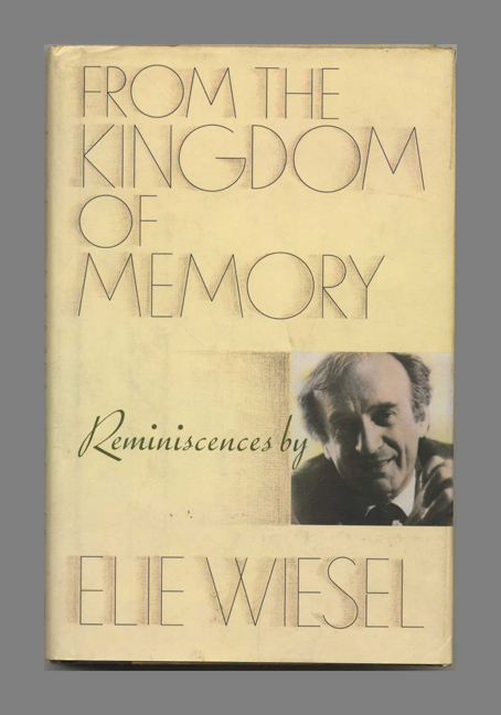 From the Kingdom of Memory - 1st Edition/1st Printing. Elie Wiesel.