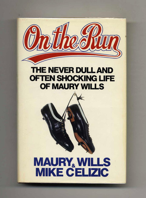 On the Run - 1st Edition/1st Printing. Maury Wills.