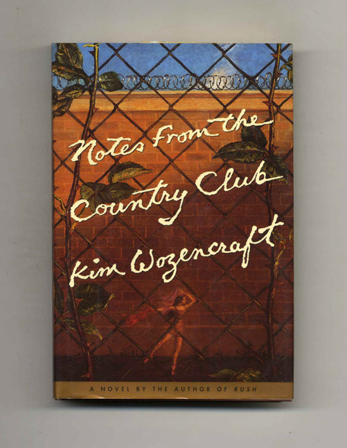 Notes from the Country Club - 1st Edition/1st Printing. Kim Wozencraft.