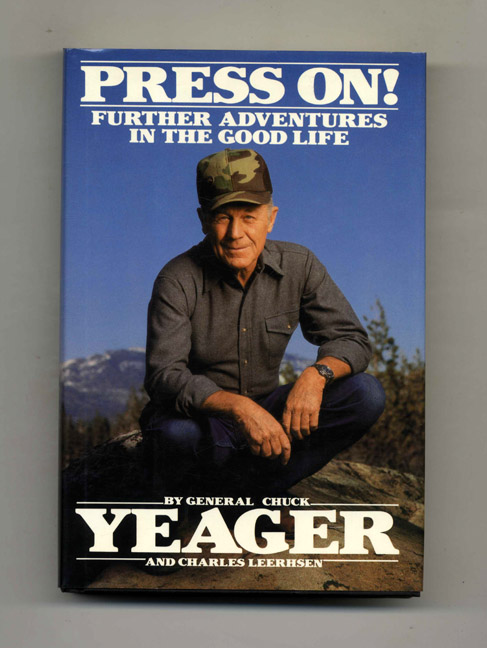 Press On! - 1st Edition/1st Printing. Chuck Yeager.