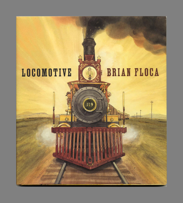 Locomotive - 1st Edition/1st Printing. Brian Floca.