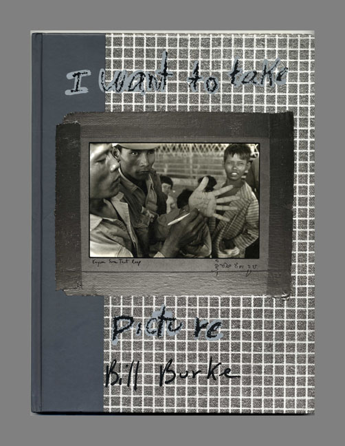 I Want To Take Picture - 1st Edition/1st Printing. Bill Burke.