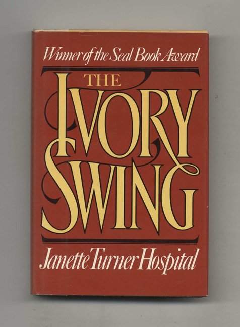 The Ivory Swing - 1st US Edition/1st Printing. Janette Turner Hospital.