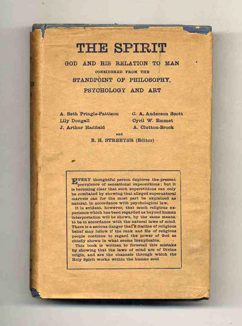 The Spirit; God And His Relation To Man Considered From The Standpoint Of Philosophy, Psychology And Art. A. Seth Pringle-Pattison, Lily Dougall, J. Arthur Hadfield, C. A. Anderson Scott, Cyril W. Emmett, A. Clutton-Brock, B. H. Streeter.