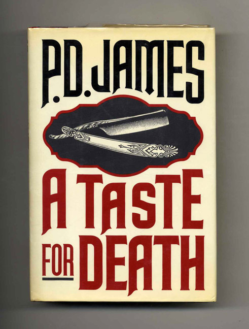 A Taste For Death - 1st Edition/1st Printing. P. D. James.