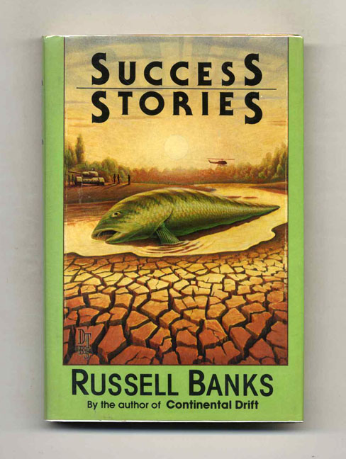 Success Stories - 1st Edition/1st Printing. Russell Banks.