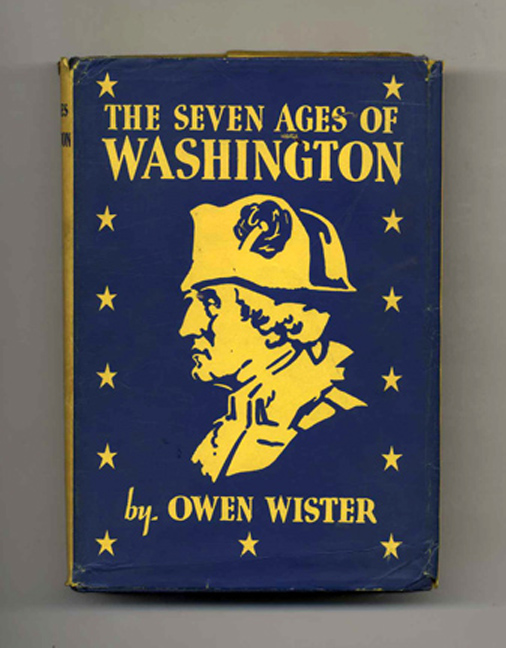 The Seven Ages Of Washington. Owen Wister.