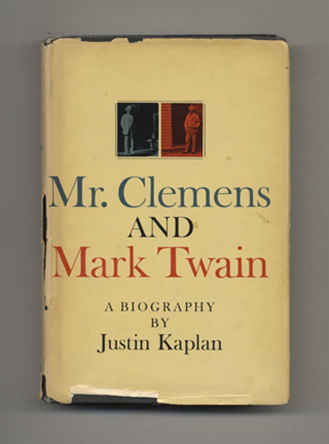 Mr. Clemens And Mark Twain. Justin Kaplan.