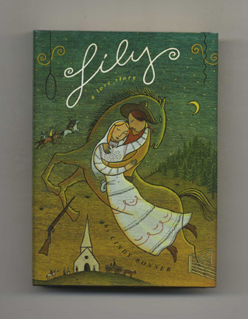Lily: A Novel - 1st Edition/1st Printing. Cindy Bonner.