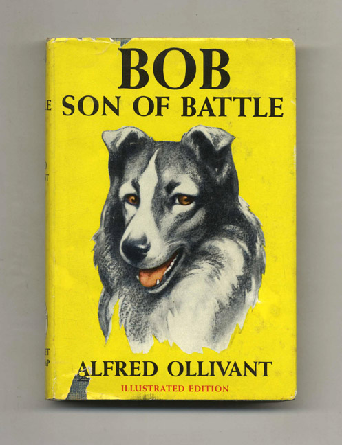 Bob Son Of Battle. Alfred Ollivant.