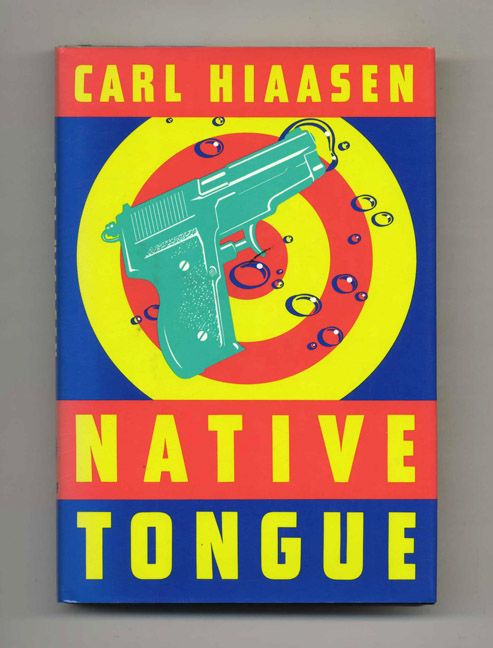 Native Tongue - 1st Edition/1st Printing. Carl Hiaasen.