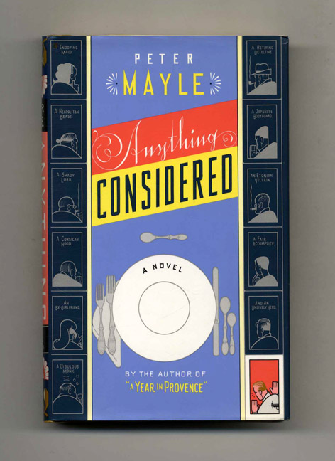 Anything Considered - 1st Edition/1st Printing. Peter Mayle.