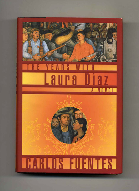 The Years With Laura Díaz - 1st US Edition/1st Printing. Carlos Fuentes.