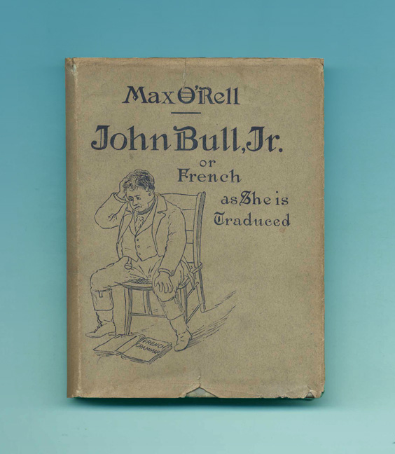 John Bull, Junior; Or French As She Is Traduced - 1st Edition. Max O'Rell.