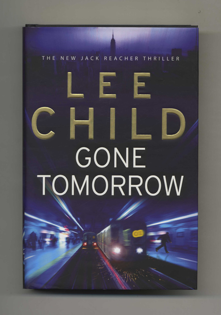 Gone Tomorrow -1st Edition/1st Impression. Lee Child.