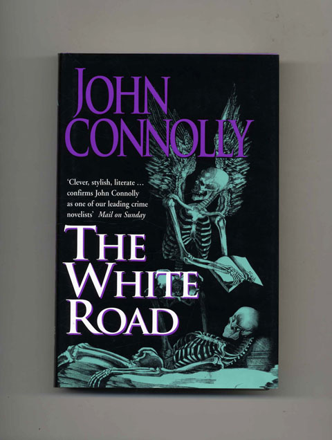 The White Road - 1st UK Edition/1st Impression. John Connolly.