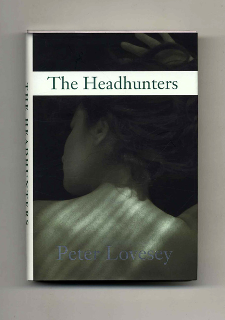 The Headhunters - 1st Edition/1st Impression. Peter Lovesey.