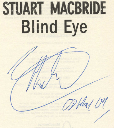 Blind Eye -1st UK Edition/1st Impression. Stuart MacBride.