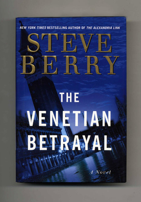 The Venetian Betrayal: A Novel - 1st Edition/1st Printing. Steve Berry.