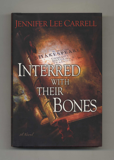 Interred with Their Bones - 1st Edition/1st Printing. Jennifer Lee Carrell.